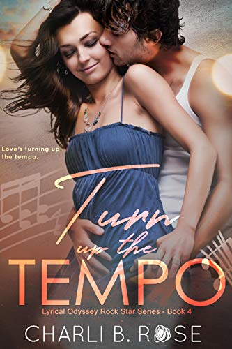 Turn up the Tempo (Lyrical Odyssey Rock Star Series Book 4) Charli B. Rose