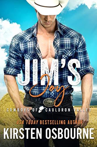 Jim's Joy (Cowboys of Cauldron Valley Book 3)  Kirsten Osbourne