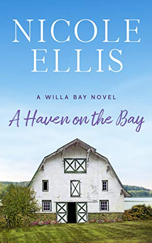 A Haven on the Bay: A Willa Bay Novel Nicole Ellis