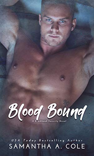Blood Bound (Blackhawk Security Book 2) Samantha A. Cole