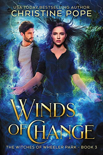 Winds of Change (The Witches of Wheeler Park Book 3) Christine Pope
