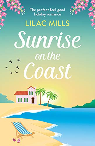 Sunrise on the Coast: The perfect feel-good holiday romance  Lilac Mills
