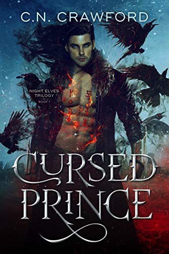 Cursed Prince (Night Elves Trilogy Book 1)  C.N. Crawford