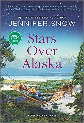 Stars Over Alaska (A Wild River Novel Book 4) Jennifer Snow