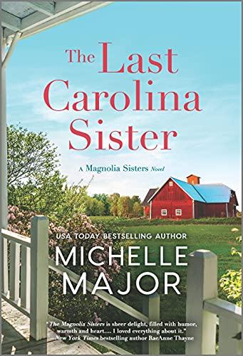 The Last Carolina Sister: A Novel (The Magnolia Sisters Book 3) Michelle Major