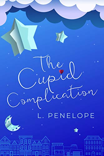 The Cupid Complication (The Cupid Guild Book 3)  L. Penelope