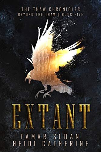 Extant: Beyond the Thaw (The Thaw Chronicles Book 5) Heidi Catherine and Tamar Sloan