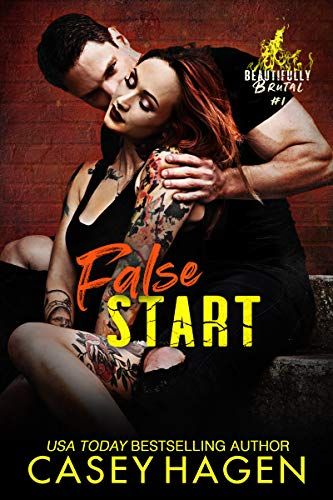 False Start: A Roller Derby Romance (Beautifully Brutal Book 1) Casey Hagen