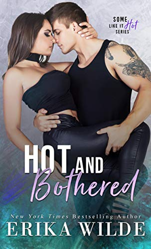 Hot and Bothered (Some Like it Hot Book 3) Erika Wilde