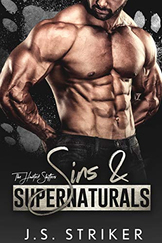 ins & Supernaturals (The Hunted Shifters Book 5)  J. S. Striker
