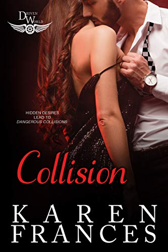 Collision: A Driven World Novel (The Driven World) Karen Frances and KB Worlds