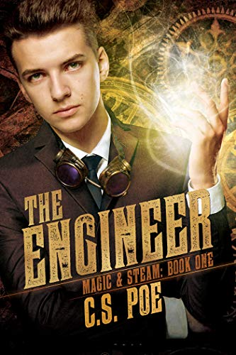 The Engineer (Magic & Steam Book 1)   C.S. Poe