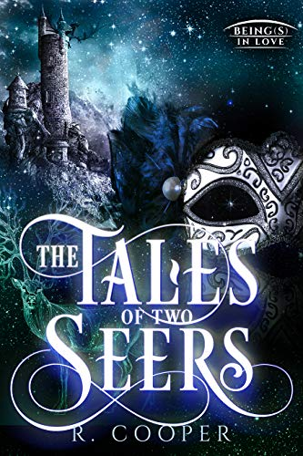 The Tales of Two Seers (Being(s) in Love)  R. Cooper