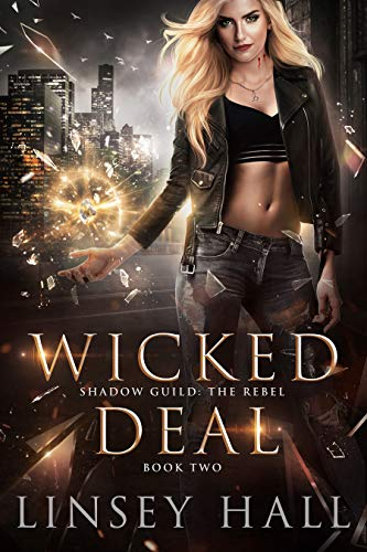 Wicked Deal (Shadow Guild: The Rebel Book 2)  Linsey Hall