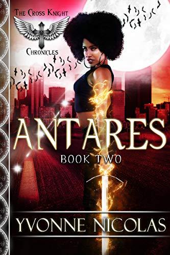 Antares (Book 2) (The Cross Knight Chronicles)  Yvonne Nicolas
