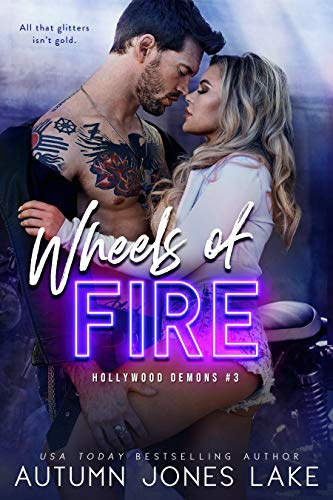 Wheels of Fire (Hollywood Demons Book 3) Autumn Jones Lake