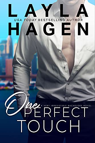One Perfect Touch (Very Irresistible Bachelors Book 3)  Layla Hagen