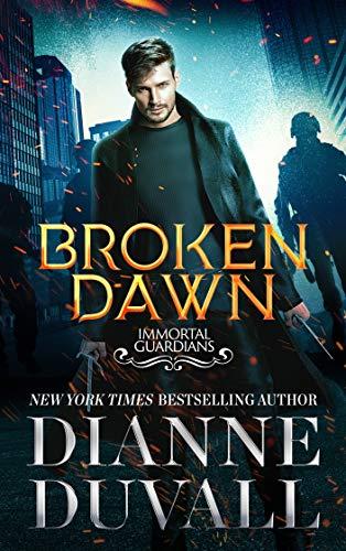 Broken Dawn (Immortal Guardians Book 10)  Dianne Duvall