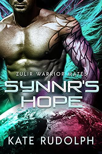 Synnr's Hope (Zulir Warrior Mates Book 2) Kate Rudolph