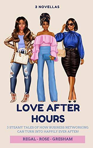 Love After Hours: 3 Business to Romance Novellas  Abiegail Rose , Monique Gresham, et al.