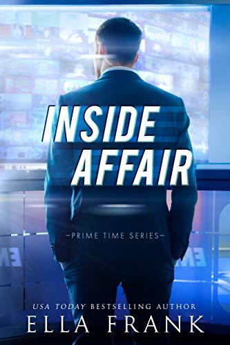 Inside Affair (Prime Time Series Book 1)  Ella Frank