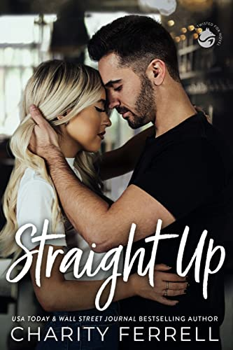Straight Up (Twisted Fox Book 3) Charity Ferrell