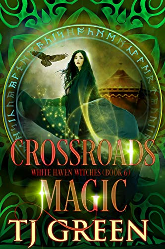 Crossroads Magic (White Haven Witches Book 6)  TJ Green