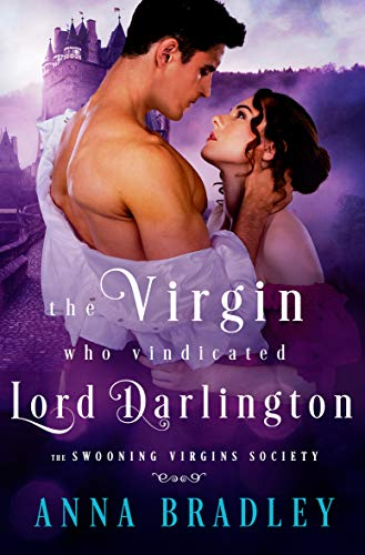 The Virgin Who Vindicated Lord Darlington (The Swooning Virgins Society Book 2) Anna Bradley