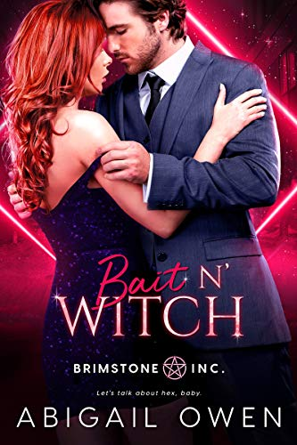 Bait N' Witch (Brimstone INC Book 3) Abigail Owen