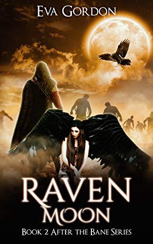 Raven Moon (After the Bane Book 2)  Eva Gordon