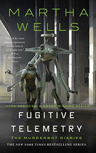 Fugitive Telemetry (The Murderbot Diaries Book 6) Martha Wells