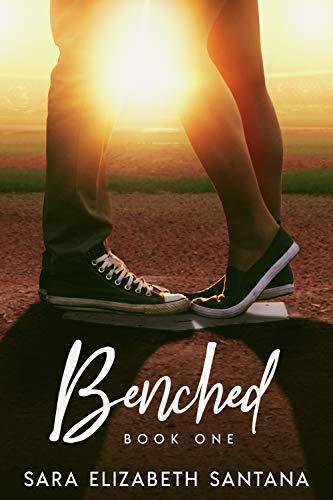 Benched (Benched Trilogy Book 1) Sara Elizabeth Santana