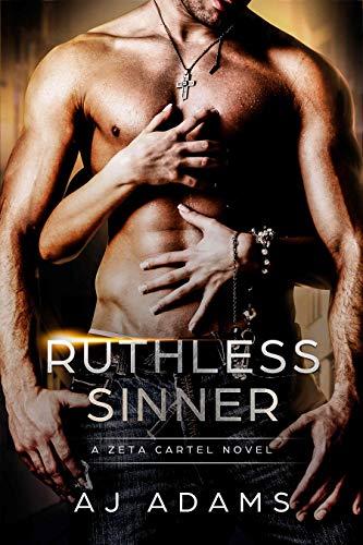 Ruthless Sinner (A Zeta cartel novel Book 6) AJ Adams