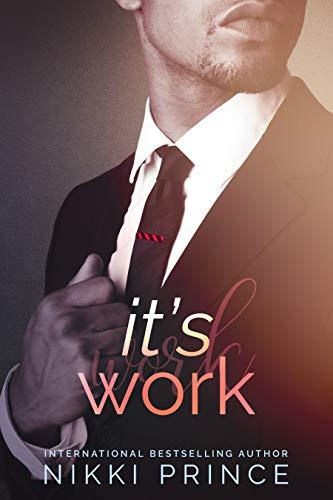 It's Work (Undeniable Book 2) Nikki Prince