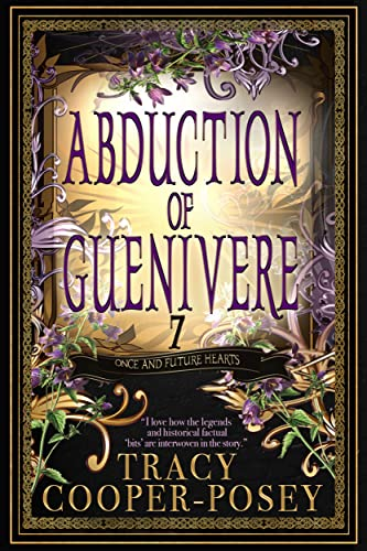 Abduction of Guenivere (Once and Future Hearts Book 7)  Tracy Cooper-Posey