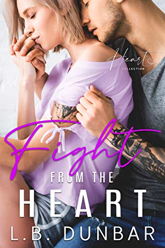 Fight From The Heart: a small town romance (Heart Collection Book 4) L.B. Dunbar