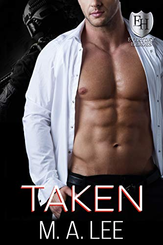 Taken: An Everyday Heroes World Novel (The Everyday Heroes World) M.A. Lee