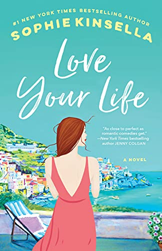 Love Your Life: A Novel Sophie Kinsella