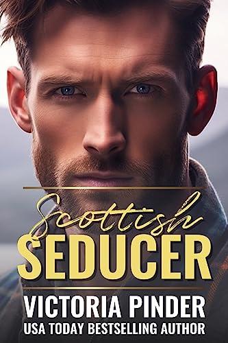 Scottish Seducer: Opposites Attract: Jane Austin fangirl and the Scottish Billionaire (Steel Series Book 6) Victoria Pinder
