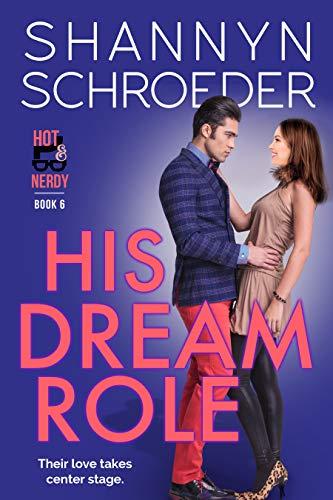 His Dream Role (Hot & Nerdy Book 6) Shannyn Schroeder