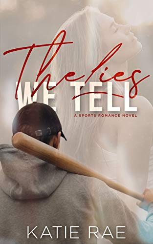 The Lies We Tell (Games Book 2)  Katie Rae