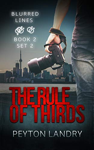 The Rule of Thirds (Blurred Lines Series Book 2) Peyton Landry