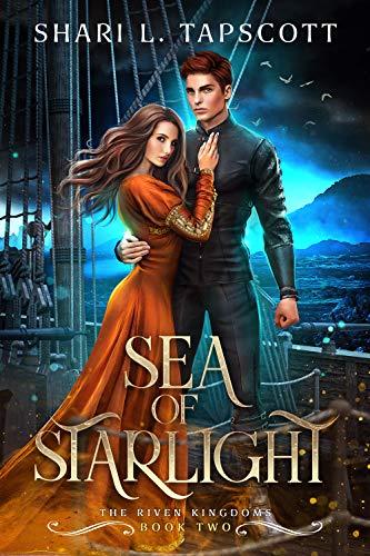 Sea of Starlight (The Riven Kingdoms Book 2) Shari L. Tapscott