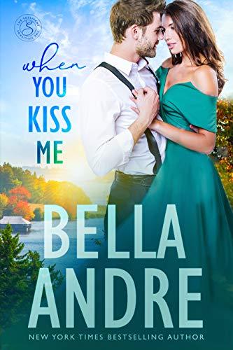 When You Kiss Me (Maine Sullivans) (The Sullivans Book 21) Bella Andre