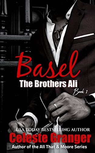 Basel (The Brothers Ali Book 1) Celeste Granger