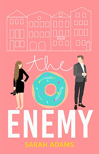 The Enemy: A Romantic Comedy (It happened in Charleston Book 2) Sarah Adams