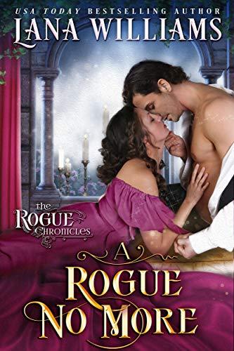 A Rogue No More (The Rogue Chronicles Book 3)  Lana Williams
