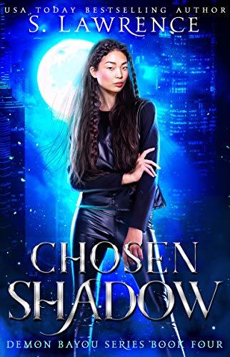 Chosen Shadow (Demon Bayou Series Book 4) S. Lawrence