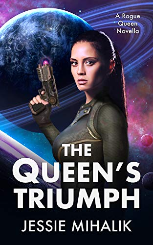 The Queen's Triumph (Rogue Queen) Jessie Mihalik