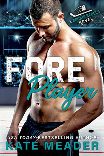 Foreplayer: A Brother's Best Friend Hockey Romance (A Rookie Rebels Novel) Kate Meader